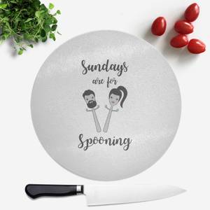Sundays Are For Spooning Round Chopping Board