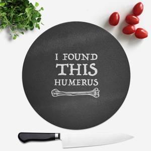 I Found This Humurus Round Chopping Board