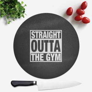 Straight Outta The Gym Round Chopping Board