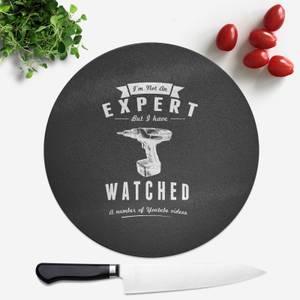 Im Not An Expert Round Chopping Board