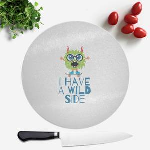 I Have A Wild Side Round Chopping Board