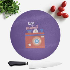 Save The Moment Round Chopping Board