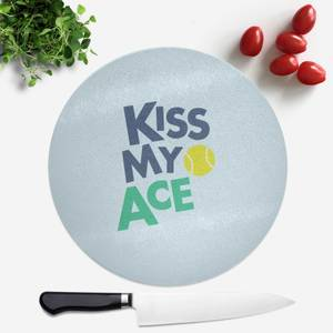 Kiss My Ace Round Chopping Board