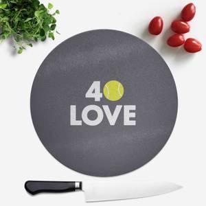 40 Love Round Chopping Board
