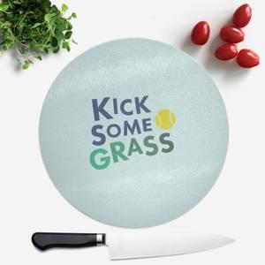 Kick Some Grass Round Chopping Board