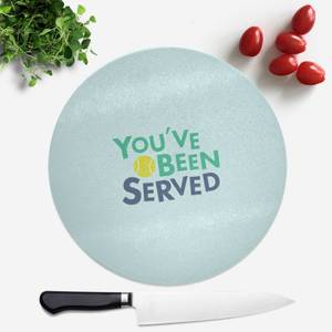You've Been Served Round Chopping Board
