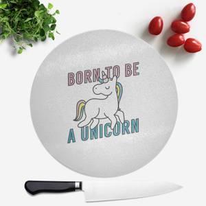 Born To Be A Unicorn Round Chopping Board