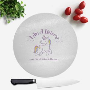 I Am A Unicorn And I Dont Believe In Humans Round Chopping Board