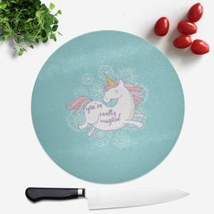You Are Pretty Magical Unicorn Round Chopping Board