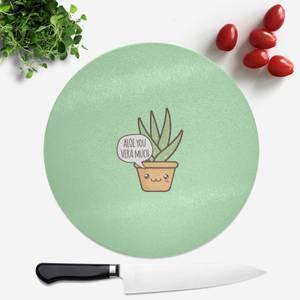 Aloe You Vera Much Round Chopping Board