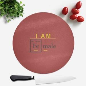 I Am Fe Male Round Chopping Board