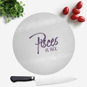 Pressed Flowers Pisces As Fuck Round Chopping Board