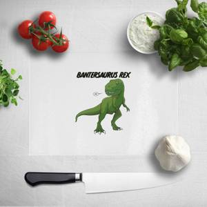 Bantersaurus Rex Chopping Board