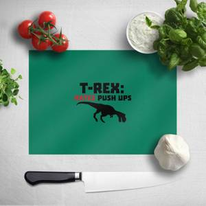 T-Rex Hates Pushups Chopping Board