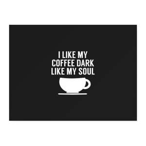 I Like My Coffee Dark Like My Soul Chopping Board