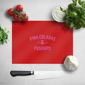 Pina Coladas And Pushups Chopping Board