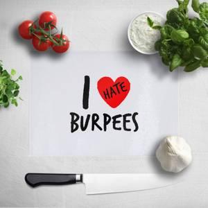 I Hate Burpees Chopping Board