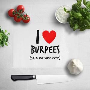 I Love Burpees Chopping Board