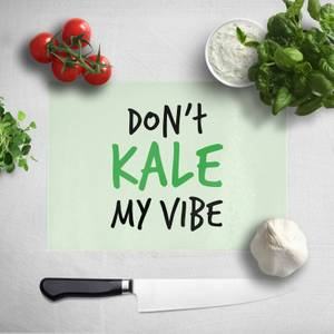 Dont Kale My Vibe Chopping Board
