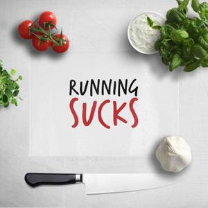Running Sucks Chopping Board