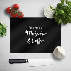 All I Need Is Mascara And Coffee Chopping Board