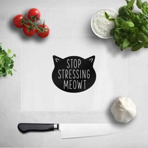 Stop Stressing Meowt Chopping Board