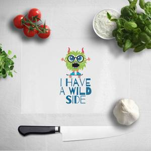 I Have A Wild Side Chopping Board