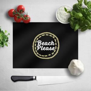 Beach Please Chopping Board