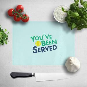 You've Been Served Chopping Board