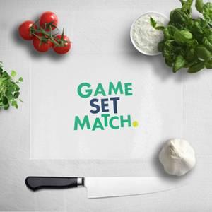 Game Set Match Chopping Board