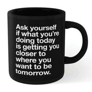 The Motivated Type Ask Yourself Mug - Black