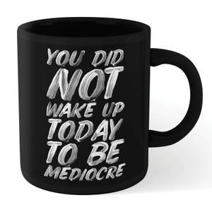 The Motivated Type Mediocre Mug - Black