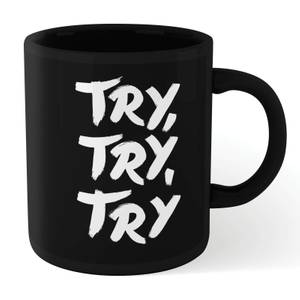 The Motivated Type Try Try Try Mug - Black
