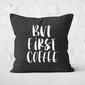 The Motivated Type But First Coffee Square Cushion