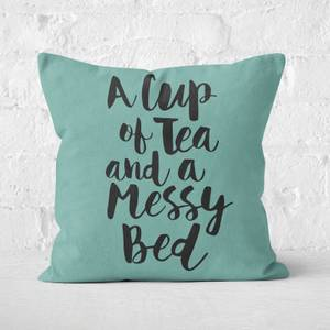 The Motivated Type A Cup Of Tea And A Messy Bed Square Cushion