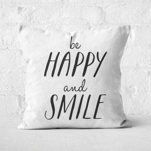 The Motivated Type Be Happy And Smile Square Cushion