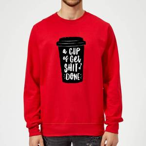 The Motivated Type A Cup Of Get Shit Done Sweatshirt - Red