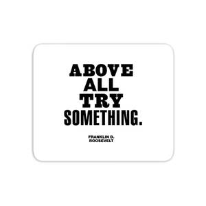 The Motivated Type Above All Try Something Mouse Mat