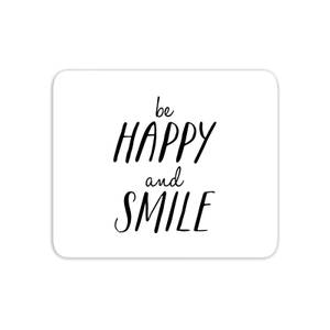 The Motivated Type Be Happy And Smile Mouse Mat