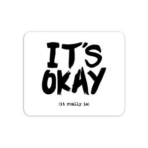 The Motivated Type It's Okay Mouse Mat