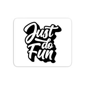 The Motivated Type Just Do Fun Mouse Mat