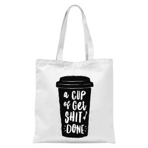 The Motivated Type A Cup Of Get Shit Done Tote Bag - White