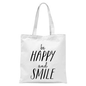 The Motivated Type Be Happy And Smile Tote Bag - White