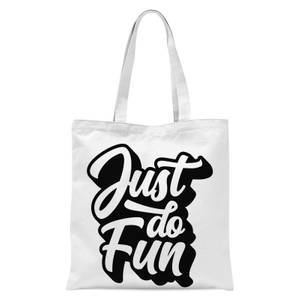 The Motivated Type Just Do Fun Tote Bag - White