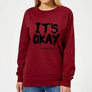 The Motivated Type It's Okay Women's Sweatshirt - Burgundy