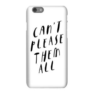 The Motivated Type Can't Please Them All Phone Case for iPhone and Android