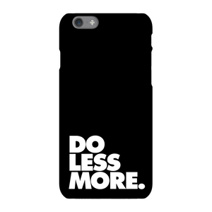 The Motivated Type Do Less More Phone Case for iPhone and Android