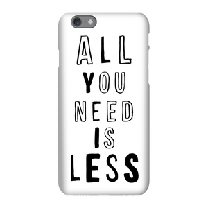 The Motivated Type All You Need Is Less Phone Case for iPhone and Android