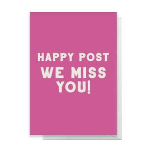 Happy Post We Miss You! Greetings Card