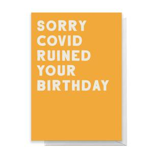Sorry Covid Ruined Your Birthday Greetings Card